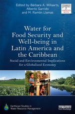 Water for Food Security and Well-Being in Latin America and the Caribbean : Social and Environmental Implications for a Globalized Economy