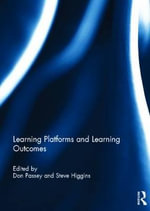 Learning Platforms and Learning Outcomes : Critical Questions for Changing Times