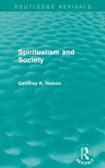 Spiritualism and Society - G. K. Nelson