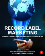 Record Label Marketing : How Music Companies Brand and Market Artists in the Digital Era - Amy Macy