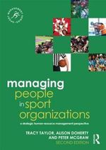 Managing People in Sport Organizations : A Strategic Human Resource Management Perspective - Tracy Taylor