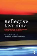 Reflective Learning : An Essential Tool for the Self-Development of Health and Safety Practitioners - Teresa Budworth