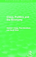 Class, Politics and the Economy - Stewart Clegg