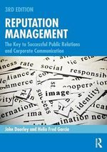Reputation Management : The Key to Successful Public Relations and Corporate Communication - John Doorley