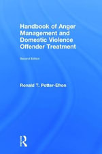 Handbook of Anger Management and Domestic Violence Offender Treatment - Ronald T. Potter-Efron