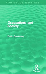 Occupations and Society : Routledge Revivals - David Dunkerley