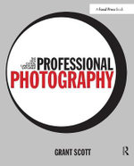 Professional Photography : The New Global Landscape Explained - Grant Scott