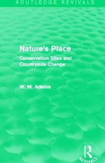 Nature's Place : Conservation Sites and Countryside Change - Bill Adams