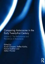 Comparing autocracies in the early Twenty-first Century : Vol 2: The Performance and Persistence of Autocracies