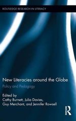 New Literacies around the Globe : Policy and Pedagogy