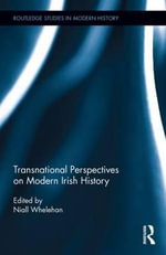 Transnational Perspectives in Modern Irish History : Beyond the Island - Niall Whelehan