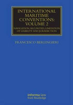 International Maritime Conventions (Volume 2): Volume 2 : Navigation, Securities, Limitation of Liability and Jurisdiction - Francesco Berlingieri