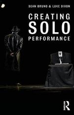 Creating Solo Performance - Luke Dixon