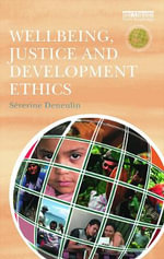 Wellbeing, Justice and Development Ethics - Severine Deneulin