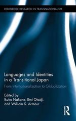 Languages and Identities in a Transitional Japan : From Internationalization to Globalization
