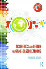 Aesthetics and Design for Game-Based Learning : Digital Games and Learning - Michele D. Dickey