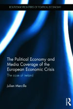 Political Economy and Media Coverage of the European Economic Crisis : The Case of Ireland - Julien Mercille