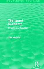 The Israeli Economy : Dreams and Realities - Yair Aharoni