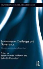 Environmental Challenges and Governance : Diverse Perspectives from Asia