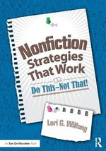 Nonfiction Strategies That Work : Do This--Not That! - Lori G. Wilfong