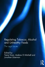 Regulating Tobacco, Alcohol and Unhealthy Foods : The Legal Issues