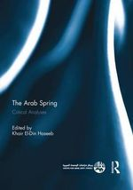 The Arab Spring : Critical Analyses