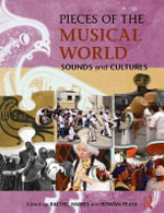 Pieces of the Musical World : Sounds and Cultures - Rachel Harris