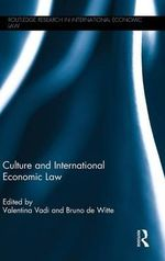 Culture and International Economic Law : Routledge Research in International Economic Law