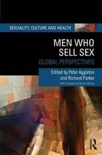 Men Who Sell Sex : Global Perspectives