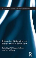 International Migration and Development in South Asia : Routledge Contemporary South Asia Series