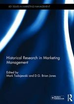 Historical Research in Marketing Management : Key Issues in Marketing Management