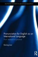 Pronunciation for English as an International Language : From Research to Practice - Ee Ling Low