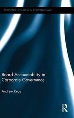 Board Accountability in Corporate Governance : Routledge Research in Corporate Law - Andrew Keay