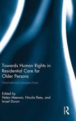 Human Rights and Residential Care for Older Persons : International Perspectives on a Rights' Culture
