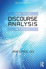 How to Do Discourse Analysis : A Toolkit - James Paul Gee