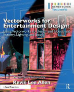 Vectorworks for Entertainment Design : Using Vectorworks to Design and Document Scenery, Lighting and Sound - Kevin Lee Allen
