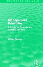 Management Principles : A Primer for Directors and Potential Directors - Sir Walter Puckey