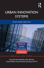 Urban Innovation Systems : What Makes Them Tick? - Willem van Winden
