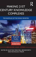Making 21st Century Knowledge Complexes : Technopoles of the World Revisited