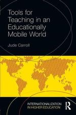 Tools for Teaching in an Educationally Mobile World - Jude Carroll