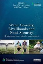 Water Scarcity, Livelihoods and Food Security : Research and Innovation for Development