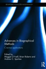 Advances in Biographical Methods : Creative Applications