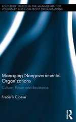 Managing Nongovernmental Organizations : Culture, Power, and Resistance - Frederik Claeye