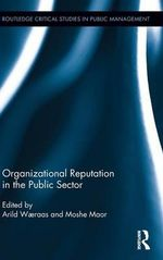 Organizational Reputation in the Public Sector : Branding, Identity, and Images of Government