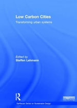 Low Carbon Cities : Transforming Urban Systems