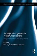 Strategic Management in Public Organizations : European Practices and Perspectives