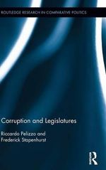 Corruption and Legislatures - Riccardo Pelizzo