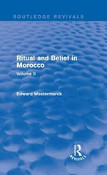 Ritual and Belief in Morocco : v. II - Edward Alexander Westermarck