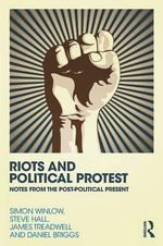Riots and Political Protest - Simon Winlow