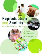 Reproduction and Society : Interdisciplinary Readings